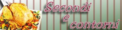 secondi e contorni